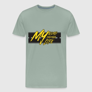 My Road. My Dreams, My life Inspiring T-shirt - Men's Premium T-Shirt