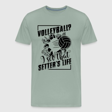 Play Volleyball Setter's Life Shirt - Men's Premium T-Shirt