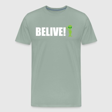 Alien Believe Believe Alien - Men's Premium T-Shirt