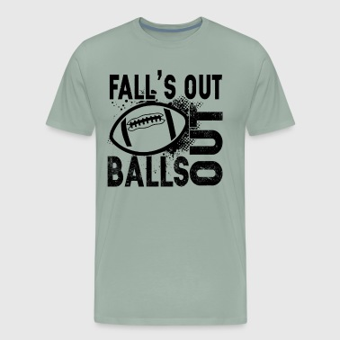Football Balls Out Shirt - Men's Premium T-Shirt