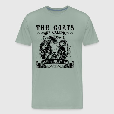 The Goats Are Calling And I Must Go T Shirt - Men's Premium T-Shirt