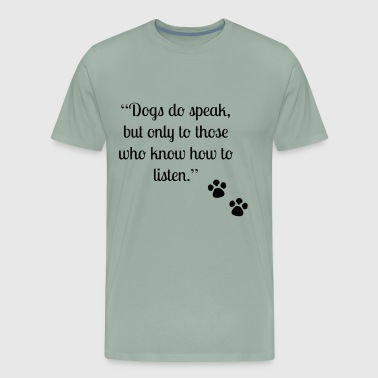 dogs speak - Men's Premium T-Shirt
