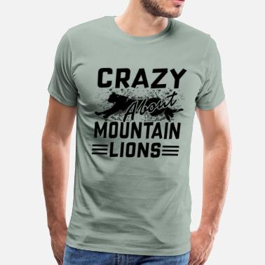 Mountain Lion Crazy About Mountain Lions Shirt - Men's Premium T-Shirt