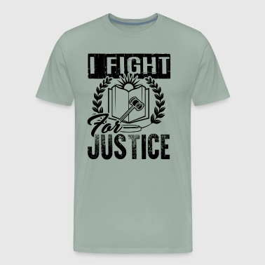 Lawyer I Fight For Justice Shirt - Men's Premium T-Shirt