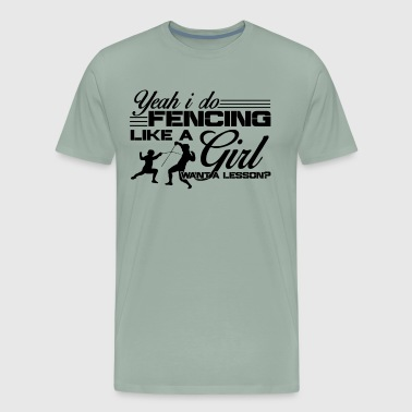 Fencing Shirt - Fencing Like A Girl T Shirt - Men's Premium T-Shirt