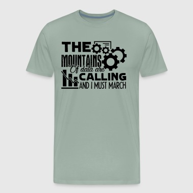 Data Science Data Are Calling Shirt - Men's Premium T-Shirt