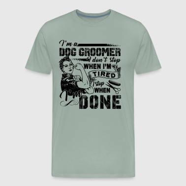 Dog Groomer Shirt - I'm A Dog Groomer T Shirt - Men's Premium T-Shirt