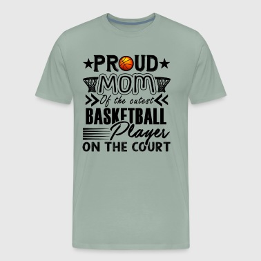 Basketball Mom Shirt - Proud Basketball Mom Tshirt - Men's Premium T-Shirt