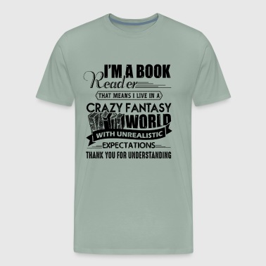 Book Reader On Book Reader Shirt - Book Reader Expectation Tshirt - Men's Premium T-Shirt