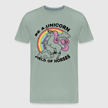 Be A Unicorn In A Field Of Horses Shirt - Men's Premium T-Shirt