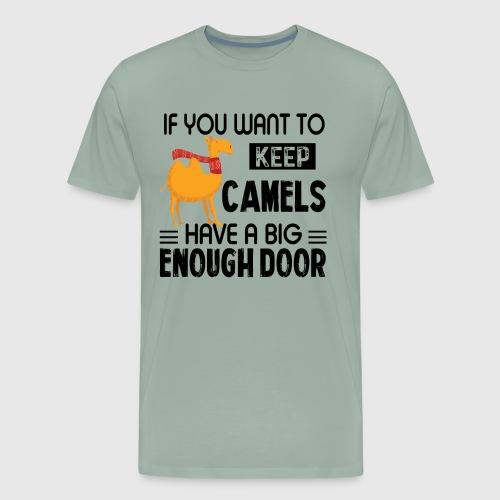0b0fa74b If You Want To Keep Camel ShirtMen's Premium T-Shirt