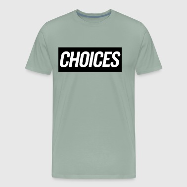 Choices 2 - Men's Premium T-Shirt
