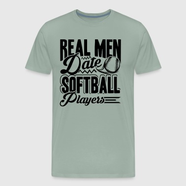 Real Men Date Softball Player Shirt - Men's Premium T-Shirt