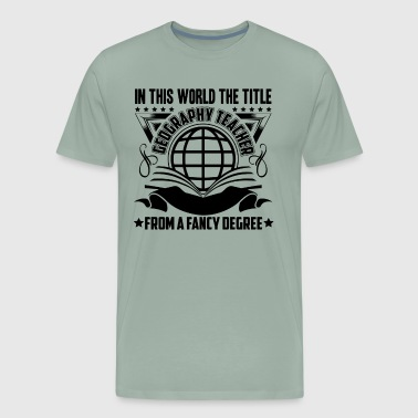 Geography Geography Teacher Shirt - Men's Premium T-Shirt