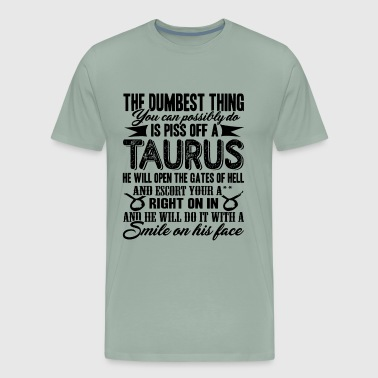 Piss Off A Taurus Shirt - Men's Premium T-Shirt