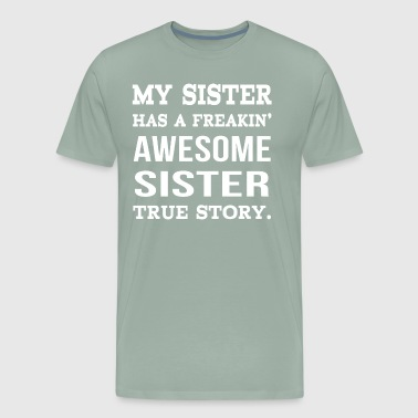 My Sister - Men's Premium T-Shirt