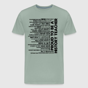 Proud To Be A History Teacher Shirt - Men's Premium T-Shirt