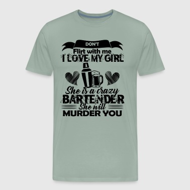 My Girl Is A Bartender Shirt - Men's Premium T-Shirt