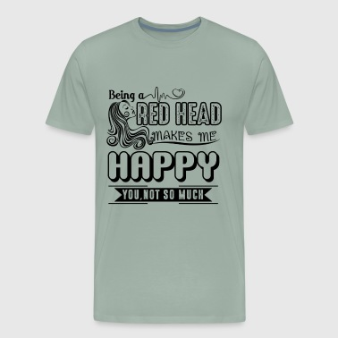 Being A Red Head Happy Shirt - Men's Premium T-Shirt