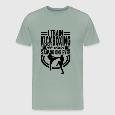 I Train Kickboxing Too Much Shirt - Men's Premium T-Shirt