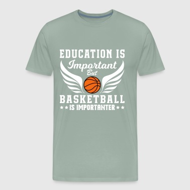 Basketball Is Importanter - Men's Premium T-Shirt