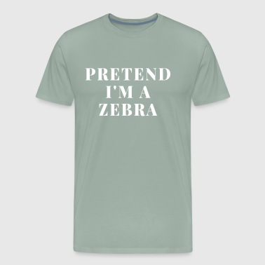 Pretend I'm A Zebra Cute Striped Horse Zoo Animal - Men's Premium T-Shirt
