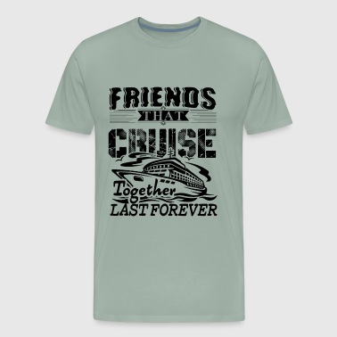 Friends That Cruise Together Shirt - Men's Premium T-Shirt