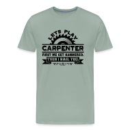 Lets play carpenter t shirt