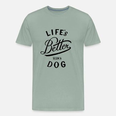Better Life s Better With A Dog - Men's Premium T-Shirt