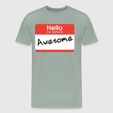 Hellow My Name Is Awesome - Men's Premium T-Shirt