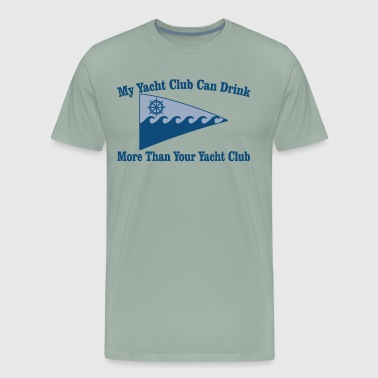 Yacht club drinking shirt! - Men's Premium T-Shirt