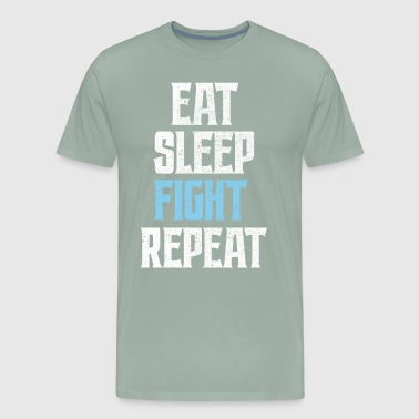 EAT SLEEP Fight REPEAT - Men's Premium T-Shirt