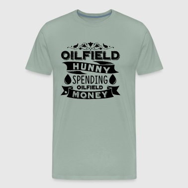 Oilfield Shirt - Oilfield Hunny Spending T shirt - Men's Premium T-Shirt