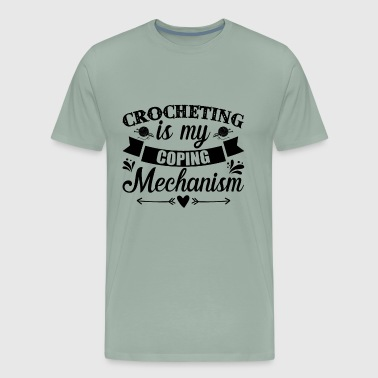 Crocheting Is My Coping Mechanism Shirt - Men's Premium T-Shirt