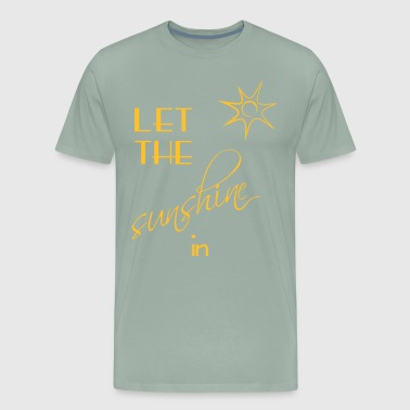 Let the Sunshine in - Men's Premium T-Shirt