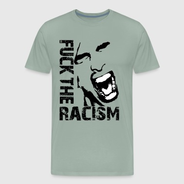 Fuck the racism / Fuck racism - Men's Premium T-Shirt