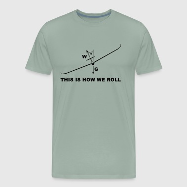 this is how we roll glider - Men's Premium T-Shirt