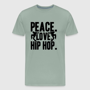 Dance Hip Hop Peace Love Hip Hop Dancing Shirt - Men's Premium T-Shirt