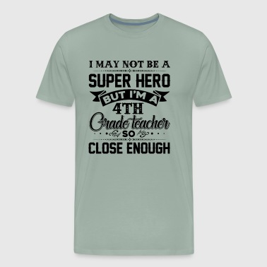 Teacher Super Hero 4th Grade Teacher Super Hero Shirt - Men's Premium T-Shirt