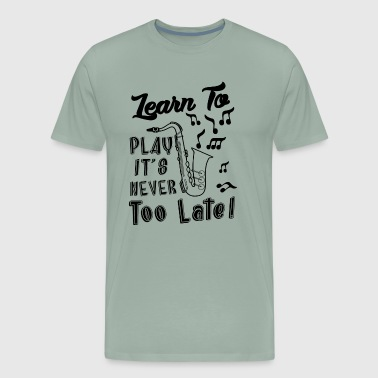 Learn To Play Saxophone Shirt - Men's Premium T-Shirt