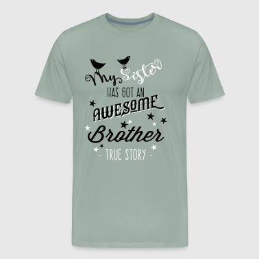 My Sister has an awesome brother - Men's Premium T-Shirt