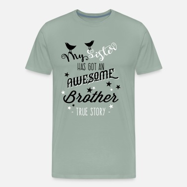 Platform My Sister has an awesome brother - Men's Premium T-Shirt