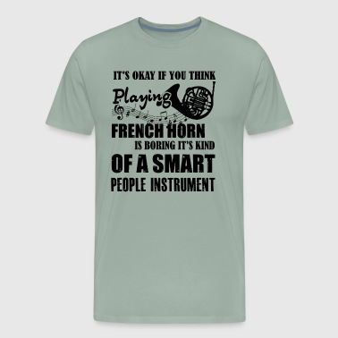 French Horn Shirt - Playing French Horn T shirt - Men's Premium T-Shirt
