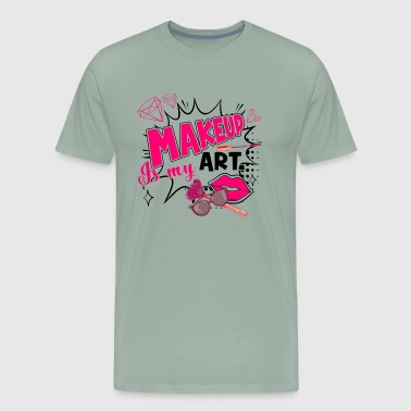 Makeup Artist Makeup Is My Art Shirt - Men's Premium T-Shirt