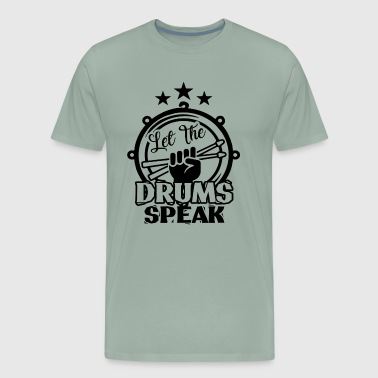 Let The Drums Speak Shirt - Men's Premium T-Shirt