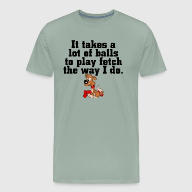 It takes a lot of balls Dog - Men's Premium T-Shirt