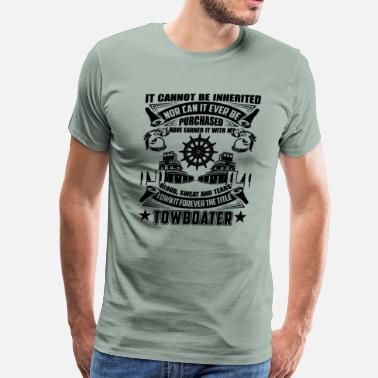 Towboat Forever The Title Towboater Shirt - Men's Premium T-Shirt
