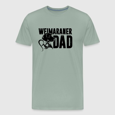Weimaraner Dad Dog Shirt - Men's Premium T-Shirt