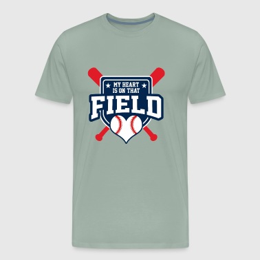 My Heart is on that Field Baseball Lovers - Men's Premium T-Shirt