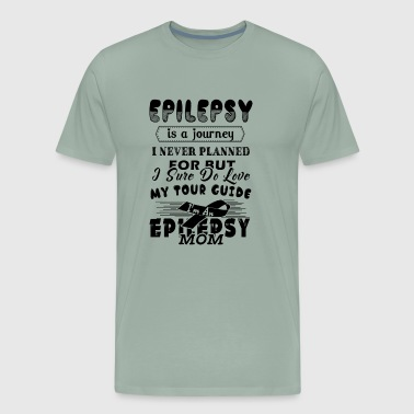 Epilepsy Is A Journey Epilepsy Mom Shirt - Men's Premium T-Shirt